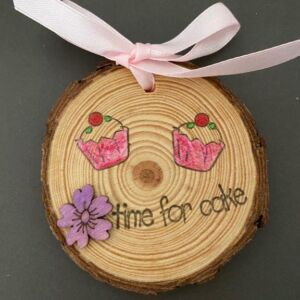 Hand decorated wood slice - time for cake