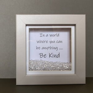 In a World Where You Can Be Anything Be Kind Picture